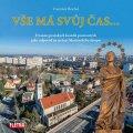Reichel František: Vše má svůj čas... - Dvanáct pražských kostelů postavených jako odpověď na