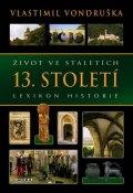 Vondruška Vlastimil: Život ve staletích - 13. století - Lexikon historie