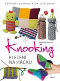 Hugová Veronika: Knooking – pletení na háčku. Základní postupy krok za krokem