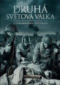 Boyle David: Druhá světová válka v dokumentární fotografii - Zlatá edice