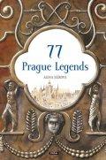 Ježková Alena: 77 Prague Legends / 77 pražských legend (anglicky)