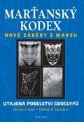 Hass George J., Saunders William R.: Marťanský kodex - Utajená poselství geoglyfů