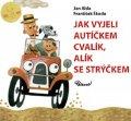 Alda Jan: Jak vyjeli autíčkem Cvalík, Alík se strýčkem