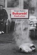 Rejmer Margo: Bukureš - Prach a krev