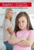 Pudney Warwick, Whitehouse Éliane: Soptíci - Jak pomoct dětem se zvládáním zlosti