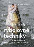 Bötefür Markus: Nejlepší rybolovné techniky - S malými triky k velkým úlovkům