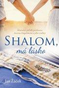 Žáček Jan: Shalom, má lásko - Skutečný příběh profesora Aarona Kugelsteina a jeho rodi