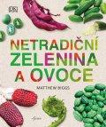 Biggs Matthew: Netradiční zelenina a ovoce