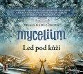 Kadlečková Vilma: Mycelium II - Led pod kůží - 2 CDmp3