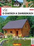 kolektiv autorů: Vše o chatách a zahrádkách