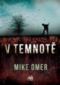 Omer Mike: V temnotě