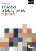 Lajsek Vladimír: Přísedící a laický prvek v justici