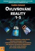 Zeland Vadim: Ovlivňování reality 1-5