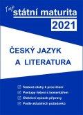 neuveden: Tvoje státní maturita 2021 - Český jazyk a literatura