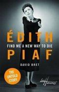 Bret David: Edith Piaf´s Untold Story