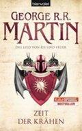 Martin George R. R.: Zeit der Krähen- Das Lied Von Eis Und Feuer