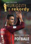 Truchlik Ivan: Kuriozity a rekordy MS ve fotbale