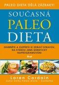 Cordain Loren: Současná paleo dieta - Zhubněte a zlepšete si zdraví stravou, na kterou jsm