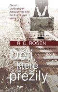 Rosen R. D.: Děti, které přežily