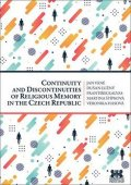kolektiv autorů: Continuity and Discontinuities of Religious Memory in the Czech Republic