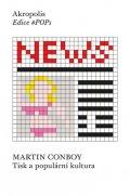 Conboy Martin: Tisk a populární kultura