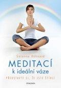Hühnová Susanne: Meditací k ideální váze - Představte si, že jste štíhlí