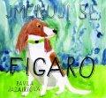 Jazairiová Pavla: Jmenuji se Figaro