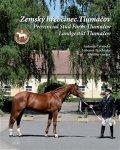 Černocký a kolektiv Antonín: Zemský hřebčinec Tlumačov / Provincial Stud Farm Tlumačov / Landgestüt Tlum