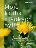Wurftová Monika: Moje kniha divokých bylin
