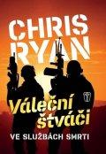 Ryan Chris: Váleční štváči