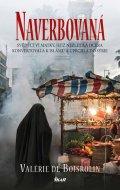 de Boisrolin Valérie: Naverbovaná - Svědectví matky, jejíž nezletilá dcera konvertovala kislámu