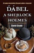 Grann David: Ďábel a Sherlock Holmes