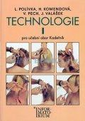 Polívka L.: Technologie I - Pro UO Kadeřník