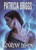 Briggs Patricia: Mercy Thompson 12 - Kouřový démon