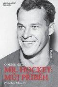 Howe Gordie: Mr. Hockey - Můj příběh