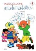 Šintlerová Hana: Procvičujeme Matematiku 1 - Pracovní sešit pro 1. ročník (sčítání a odčítán