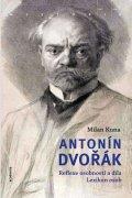 Kuna Milan: Antonín Dvořák - Reflexe osobnosti a díla. Lexikon osob