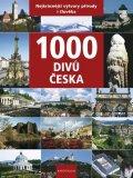 Soukup Vladimír, David Petr, Thoma Zdeněk: 1000 divů Česka - Nejkrásnější výtvory přírody i člověka