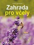 Lugerbauer Katrin: Zahrada pro včely - Tipy na rostliny pro různá stanoviště