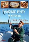 Štěpnička Miloš: Vaříme ryby v Norsku s Milošem Štěpničkou