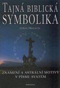 Marenčín Zoltán: Tajná biblická symbolika - Znamení a astrální motivy v Písmu svatém