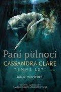 Clareová Cassandra: Paní půlnoci - Temné lsti 1