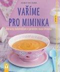 von Cramm Dagmar: Vaříme pro miminka - Zdravý jídelníček v prvním roce života