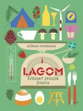 Everdahl Göran: Lagom - Švédský způsob života