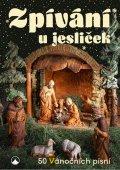 neuveden: Zpívání u jesliček - 50 vánočních písní