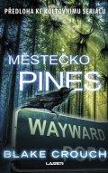 Crouch Blake: Městečko Pines