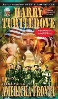 Turtledove Harry: Velká Válka 1 - Americká fronta