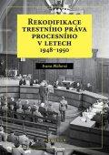 Bláhová Ivana: Rekodifikace trestního práva procesního v letech 1948–1950