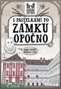 Chupíková Eva: S pastelkami po zámku Opočno
