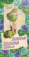 Trnková Klára: Zázračná zelenina
